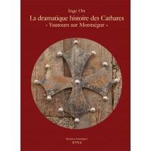 """La dramatique histoire des Cathares """"Vautours sur Montségur"""""""