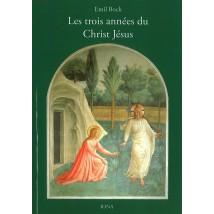 Les trois Années du Christ Jésus