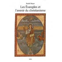 Les évangiles et l'avenir du christianisme